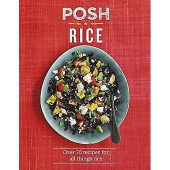Posh ris - över 70 recept för alla saker ris av Emily Kydd - 978184