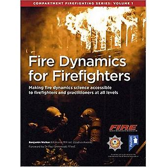Fire Dynamics for Firefighters - Compartment Firefighting Series - Volu