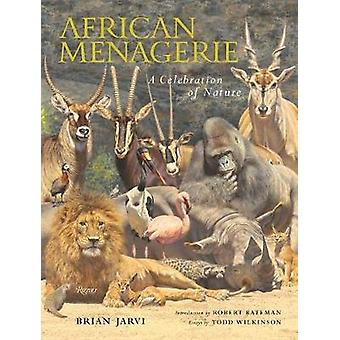 African Menagerie - A Celebration of Nature by African Menagerie - A Ce