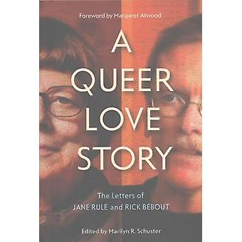 A Queer Love Story - The Letters of Jane Rule and Rick Bebout by Maril