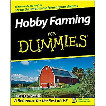 Hobby-Farming for Dummies (For Dummies (Lifestyles Paperback))