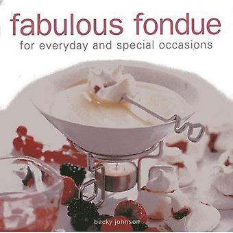 Utmärkt Fondue: För vardag och fest