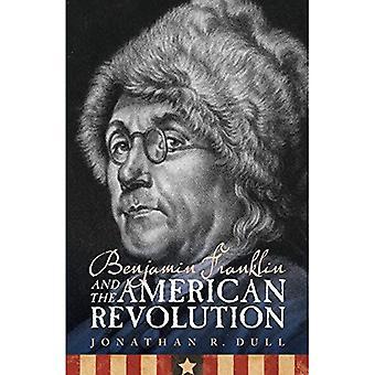 Benjamin Franklin und die amerikanische Revolution