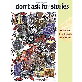 Dont Ask For Stories: The Women From Ernabella And Their Art