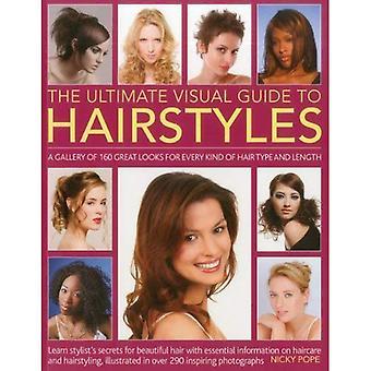 L'ultime Guide visuel pour coiffures: une galerie de 160 grands semble pour chaque Type de cheveux et longueur des informations essentielles sur les soins capillaires et de coiffure, illustré dans plus de 290 Phtographs
