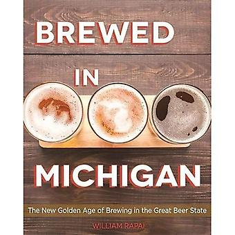 Brewed in Michigan: The New Golden Age of Brewing in the Great Beer State (A Painted Turtle book)
