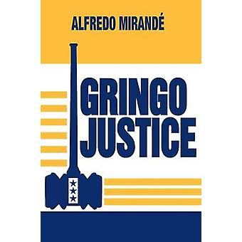 Gringo Justice Catholicism in American Culture by Mirand & Alfredo
