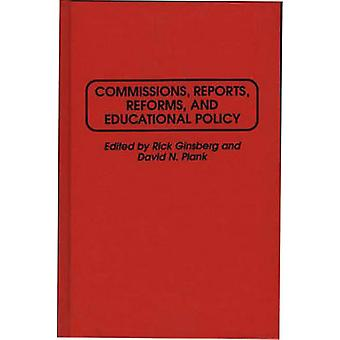 Commissions Reports Reforms and Educational Policy by Ginsberg & Rick