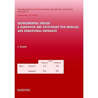 Experimentell Design A Handbook och ordbok för medicinsk och beteendevetenskaplig forskning av Krauth & Joachim