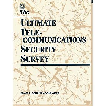 Ultimate Telecommunications Security Survey by Schaub & James