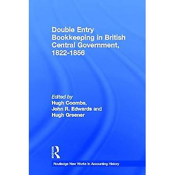 Double Entry Bookkeeping in British Central Government 18221856 by Coombs & Hugh