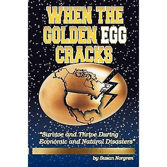 Wenn das goldene Ei Risse überleben und gedeihen bei wirtschaftlichen und natürlichen Katastrophen von Norgren & Susan