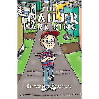 De koning van de Trailer Park door Moseley & Steven