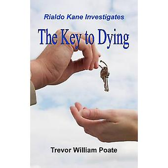 The Key to Dying by Poate & Trevor