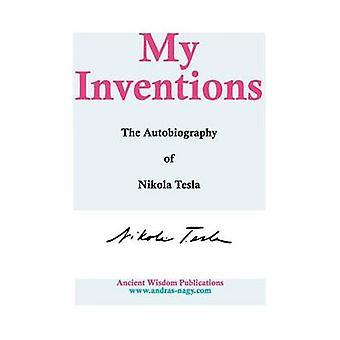 私の発明は、テスラ & ニコラによってニコラ・テスラの自伝