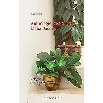 Anthologie Potique De Maha Baeshen by Zerguit & Imane