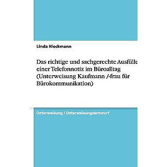 Das richtige und sachgerechte Ausfllen einer Telefonnotiz im Broalltag Unterweisung Kaufmann frau fr Brokommunikation av Hieckmann & Linda