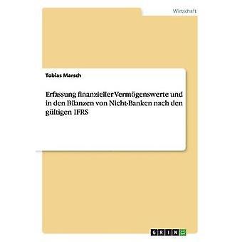 Erfassung und de Vermgenswerte de finanzieller en den Bilanzen von NichtBanken nach den gltigen NIIF por Marsch y Tobias