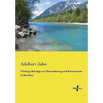 Wichtige Beitrge zur Einwanderung und colonisation in Brasilien par Jahn & Adalbert