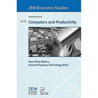 Computers and Productivity  How Firms Make a General Purpose Technology Work by Hempell & Thomas