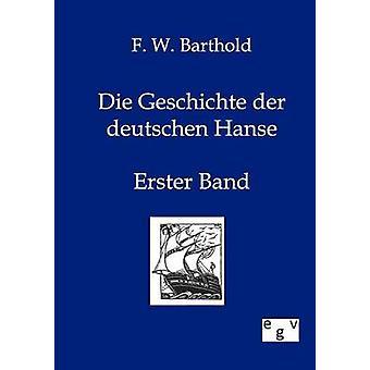 Die Geschichte der deutschen Hanse af Barthold & F.W.