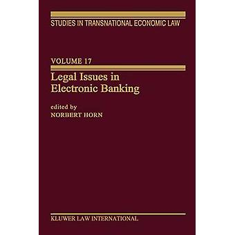 Legal Issues in Electronic Banking by Horn & Norbert