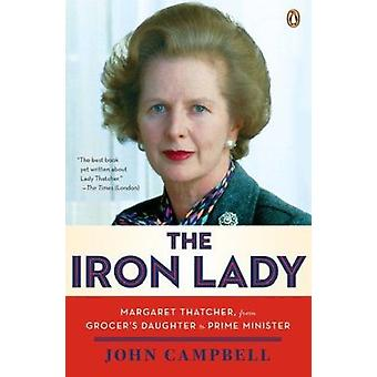 The Iron Lady - Margaret Thatcher - from Grocer's Daughter to Prime Mi