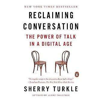 Reclaiming Conversation - The Power of Talk in a Digital Age by Sherry