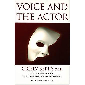 Voice and the Actor by Cicely Berry - Peter Brook - 9780245520211 Book