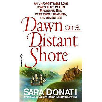 Dawn on a Distant Shore by Sara Donati - 9780553578553 Book