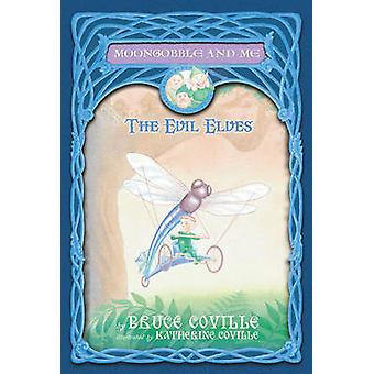 The Evil Elves by Bruce Coville - Katherine Coville - 9780689857591 B