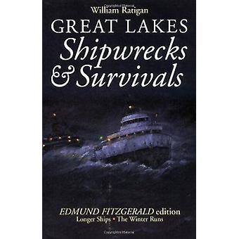 Great Lakes Shipwrecks and Survivals (New edition) by William Ratigan