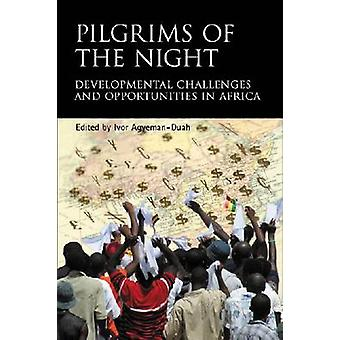 Pilgrims of the Night - Developmental Challenges and Opportunities in