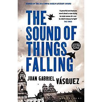 The Sound of Things Falling by Juan Gabriel Vasquez - 9781408831618 B