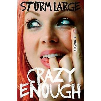 Crazy Enough by Storm Large - 9781439192412 Book