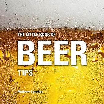 The Little Book of Beer Tips by Andrew Langley - 9781472954527 Book