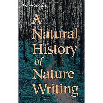 Natural History of Nature Writing by Frank Stewart - 9781559632799 Bo