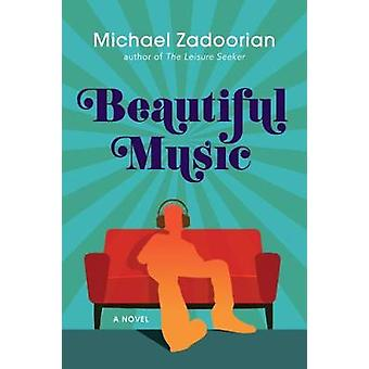 Beautiful Music by Michael Zadoorian - 9781617756276 Book