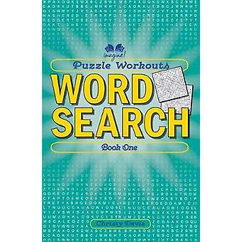 Puzzle Workouts - Word Search - Book 1 by Christy Davis - 9781623540883