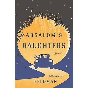 Absalom's Daughters by Suzanne Feldman - 9781627794534 Book