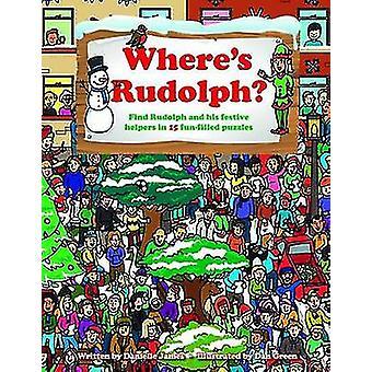 Where's Rudolph? by Danielle James - Dan Green - 9781784180164 Book