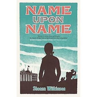 Name Upon Name by Sheena Wilkinson - 9781910411360 Book
