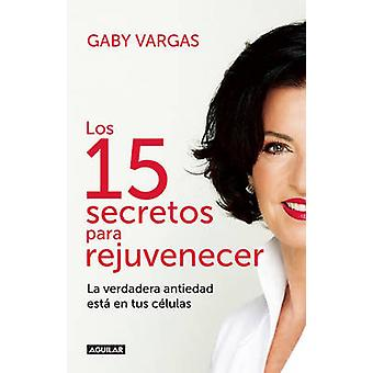 -Los 15 Secretos - Para Rejuvenecer / 15 Secrets for Rejuvenating by G