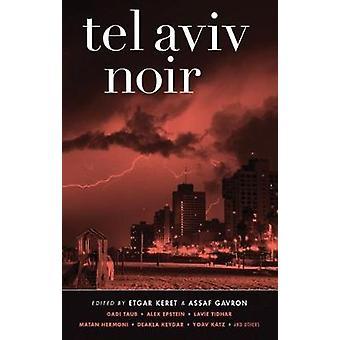 Tel Aviv Noir by Etgar Keret - Assaf Gavron - 9781617751547 Book