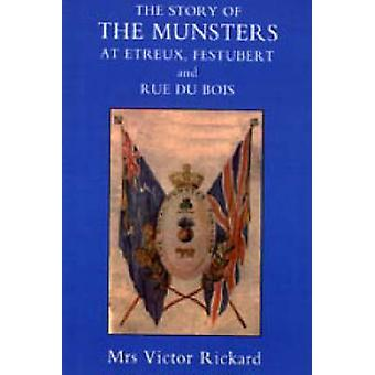 Story of the Munsters at Etreux Festubert and Rue Du Beis by Mrs Victor Rickard