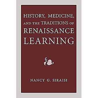 Historia, medicin och traditioner renässansen lärande (kulturer av kunskap i den tidigmoderna världen)