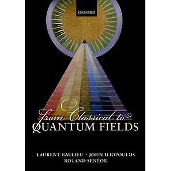 From Classical to Quantum Fields by Laurent Baulieu