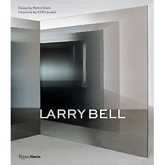 Larry Bell by Robin Clark