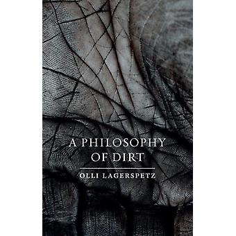 Philosophy of Dirt by Olli Lagerspetz