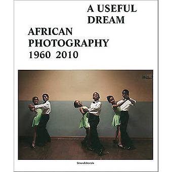 A Useful Dream  African Photography 19602010 by Njami Simon & Frank Vanhaecke